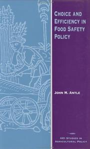 Cover of: Choice and efficiency in food safety policy