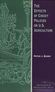 Cover of: The effects of credit policies on U.S. agriculture