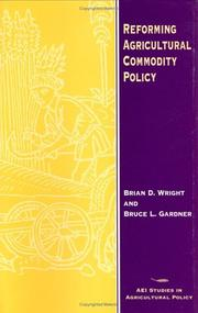 Cover of: Reforming agricultural commodity policy | Wright, Brian