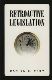 Cover of: Retroactive legislation | Daniel E. Troy