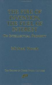 Cover of: The fire of invention, the fuel of interest | Novak, Michael.