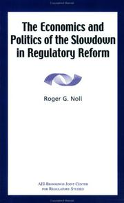 Cover of: The Economics and Politics of the Slowdown in Regulatory Reform