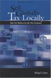 Cover of: Sell globally, tax locally | Michael S. Greve
