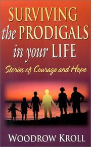 Cover of: Surviving the Prodigals in Your Life