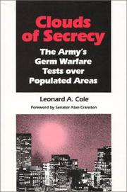Cover of: Clouds of secrecy: the army's germ warfare tests over populated areas