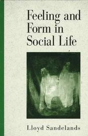 Cover of: Feeling and form in social life | Lloyd E. Sandelands