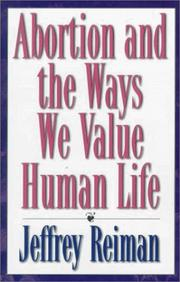 Cover of: Abortion and the ways we value human life