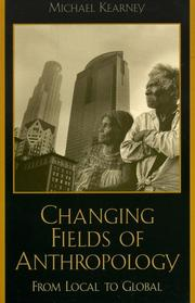 Cover of: Changing Fields of Anthropology | Michael Kearney