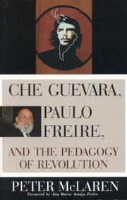 Cover of: Che Guevara, Paulo Freire, and the pedagogy of revolution