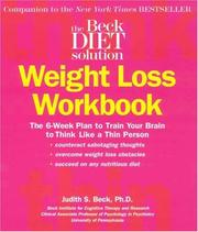 Cover of: Beck Diet Solution Weight Loss Workbook: The 6-week Plan to Train Your Brain to Think Like a Thin Person