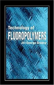 Cover of: Technology of Fluoropolymers | Jiri G. Drobny