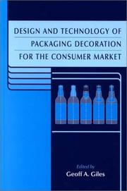 Cover of: Design and Technology of Packaging Decoration for the Consumer Market (Sheffield Packaging Technology, V. 1) | Geoff A. Giles