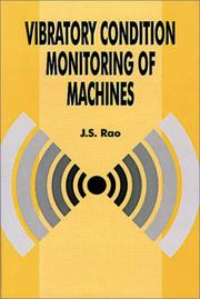 Vibratory Condition Monitoring of Machines by J. S. Rao