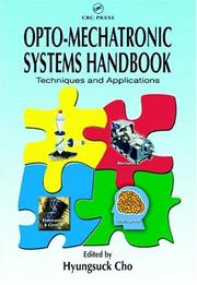 Cover of: Opto-Mechatronic Systems Handbook | Hyungsuck Cho