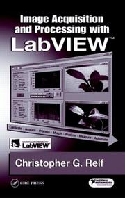 Cover of: Image Acquisition and Processing with LabVIEW (Image Processing Series) | Christopher G. Relf
