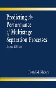 Cover of: Predicting the Performance of Multistage Separation Processes