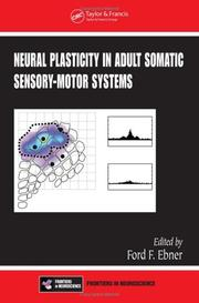 Cover of: Neural Plasticity in Adult Somatic Sensory-Motor Systems (Frontiers in Neuroscience) | Ford F. Ebner
