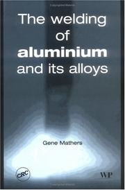 Cover of: The welding of aluminium and its alloys | Gene Mathers