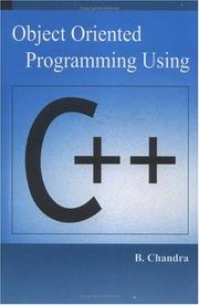 Cover of: Object Oriented Programming Using C++ | B. Chandra