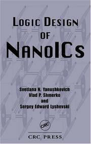Cover of: Logic Design of NanoICS (Nano- and Microscience, Engineering, Technology, and Medicine Series) | Svetlana N. Yanushkevich