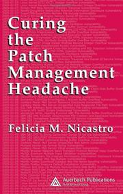 Cover of: Curing the Patch Management Headache | Felicia M Nicastro