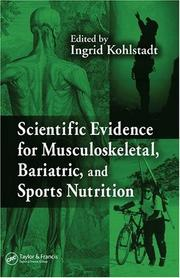 Cover of: Scientific evidence for musculoskeletal, bariatric, and sports nutrition |