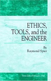 Cover of: Ethics, Tools and the Engineer | Raymond Spier