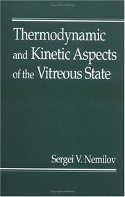 Cover of: Thermodynamic and kinetic aspects of the vitreous state