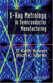 Cover of: X-ray metrology in semiconductor manufacturing | D. Keith Bowen
