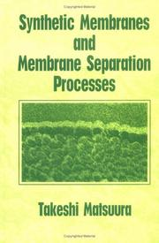 Cover of: Synthetic membranes and membrane separation processes | Takeshi Matsuura