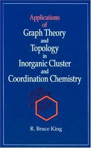 Cover of: Applications of graph theory and topology in inorganic cluster and coordination chemistry