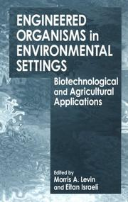 Cover of: Engineered organisms in environmental settings | edited by Morris A. Levin and Eitan Israeli.