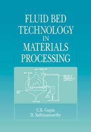 Cover of: Fluid bed technology in materials processing | C. K. Gupta