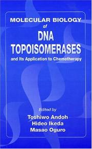 Cover of: Molecular Biology of DNA Topoisomerases and Its Application to Chemotherapy | Toshiwo Andoh