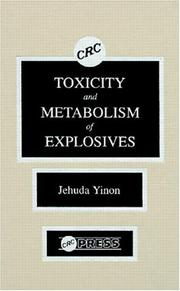 Cover of: Toxicity and metabolism of explosives