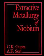 Cover of: Extractive metallurgy of niobium | C. K. Gupta