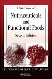 Handbook of Nutraceuticals and Functional Foods by Robert E. C. Wildman