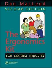 Cover of: The ergonomics kit for general industry | Dan MacLeod