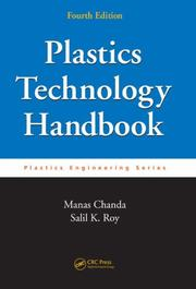 Cover of: Plastics Technology Handbook, Fourth Edition (Plastics Engineering)