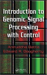 Cover of: Introduction to Genomic Signal Processing with Control | Aniruddha Datta