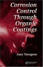 Cover of: Corrosion control through organic coatings | Amy Forsgren