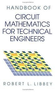 Cover of: A Handbook of Circuit Math for Technical Engineers | Robert L. Libbey