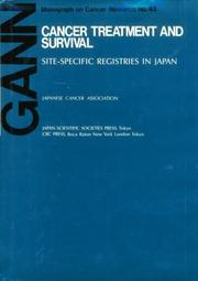 Cover of: Cancer Treatment and Survival Site-Specific Registries in Japan (Gann Monograph on Cancer Research) |