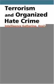 Cover of: Terrorism and Organized Hate Crime | Michael R. Ronczkowski