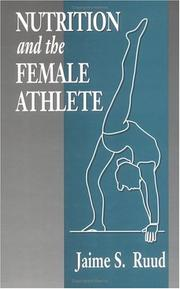 Cover of: Nutrition and the female athlete