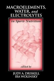 Cover of: Macroelements, Water, and Electrolytes in Sports Nutrition ((Nutrition in Exercise & Sports Ser.)) |
