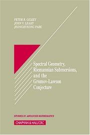 Cover of: Spectral geometry, Riemannian submersions, and the Gromov-Lawson conjecture | Peter B. Gilkey