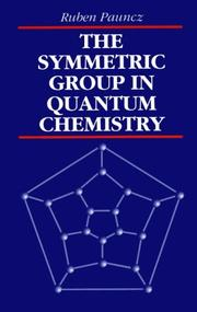 Cover of: The symmetric group in quantum chemistry | Ruben Pauncz