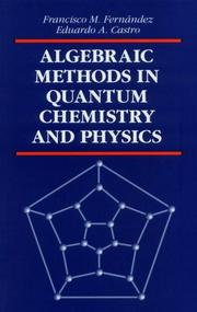 Cover of: Algebraic methods in quantum chemistry and physics