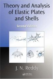 Cover of: Theory and Analysis of Elastic Plates and Shells by J.N. Reddy